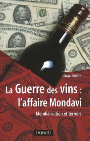 La Guerre des vins : l'affaire Mondavi - Mondialisation et terroirs - dunod - 9782100488698 -