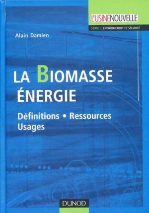 La biomasse énergie - dunod - 9782100506682 -