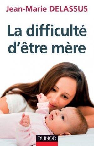 La difficulté d'être mère - dunod - 9782100707133
