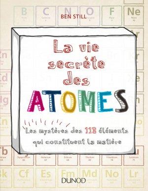 La vie secrète des atomes - dunod - 9782100747573 -