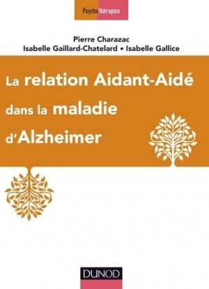 La relation aidant-aidé dans la maladie d'Alzheimer - dunod - 9782100760954