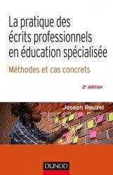 La pratique des écrits professionnels en éducation spécialisée - dunod - 9782100778485