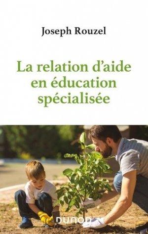 La relation d'aide en éducation spécialisée - dunod - 9782100806102 -