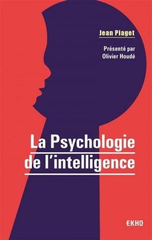 La Psychologie de l'intelligence - dunod - 9782100807413 -