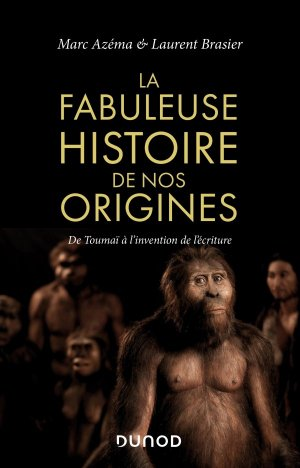 La fabuleuse histoire de nos origines - dunod - 9782100809325 -