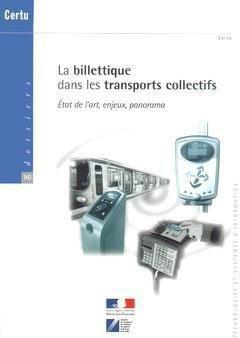La billettique dans les transports collectifs - certu - 9782110931337 -