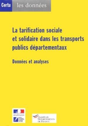La tarification sociale et solidaire dans les transports publics départementaux. Données et analyses - cerema - 9782110962331 -