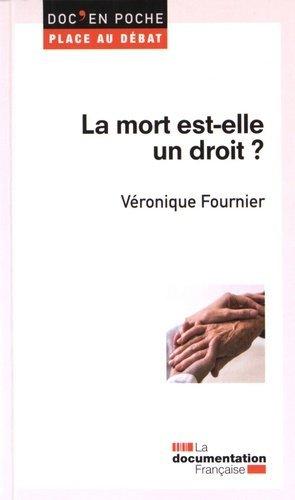 La mort est-elle un droit ? - la documentation francaise - 9782111450882 -