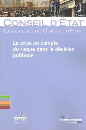 La prise en compte du risque dans la décision publique. Pour une action publique plus audacieuse - La Documentation Française - 9782111457751 -
