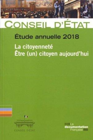 La citoyenneté - Etre (un) citoyen aujourd'hui. Etude annuelle 2018 - La Documentation Française - 9782111457881 -