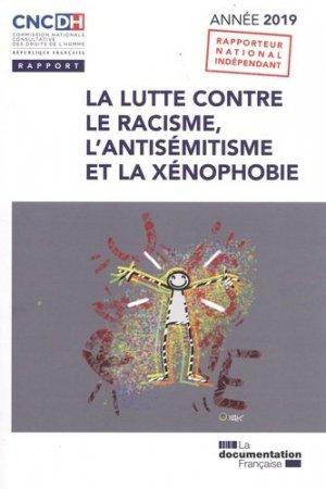 La lutte contre le racisme, l'antisémitisme et la xénophobie, année 2019 - La Documentation Française - 9782111571181 -