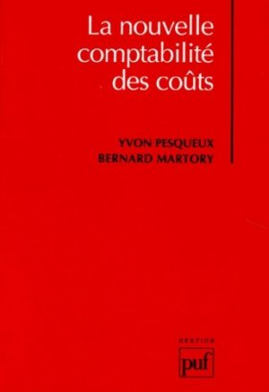 La nouvelle comptabilité des coûts - puf - presses universitaires de france - 9782130471448 -