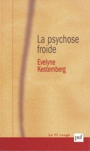 La psychose froide - puf - presses universitaires de france - 9782130517986 -