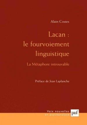 Lacan : le fourvoiement linguistique. La métaphore introuvable - puf - presses universitaires de france - 9782130529149 -