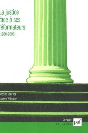 La justice face à ses réformateurs (1980-2006). Entreprises de modernisation et logiques de résistances - puf - presses universitaires de france - 9782130559719 -
