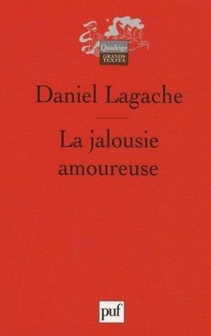 La jalousie amoureuse. Psychologie descriptive et psychanalyse - puf - presses universitaires de france - 9782130568773 -