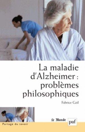 La maladie d'Alzheimer : problèmes philosophiques - puf - presses universitaires de france - 9782130573302 -