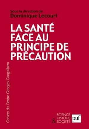 La santé face au principe de précaution - puf - presses universitaires de france - 9782130577218 -