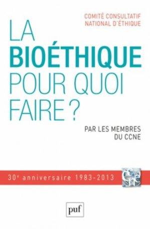La bioéthique, pour quoi faire ? - puf - presses universitaires de france - 9782130619062 -