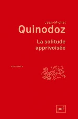 La solitude apprivoisée. L'angoisse de séparation en psychanalyse, 5e édition - puf - presses universitaires de france - 9782130630326 -