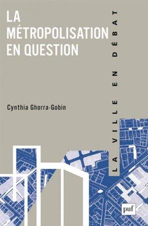 La métropolisation en question - puf - presses universitaires de france - 9782130630623 -