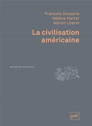 La civilisation américaine - puf - presses universitaires de france - 9782130800385 -