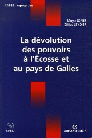 La dévolution des pouvoirs à l'Ecosse et au pays de Galles - Armand Colin - 9782200347352 -