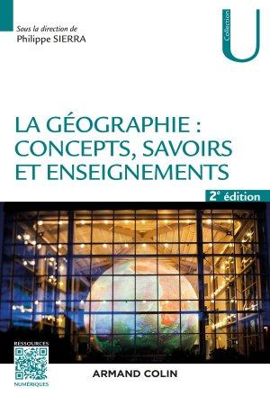La géographie : concepts, savoirs et enseignements - armand colin - 9782200613600