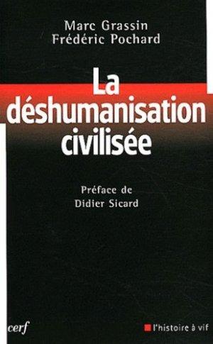 La déshumanisation civilisée - Cerf - 9782204095556 -