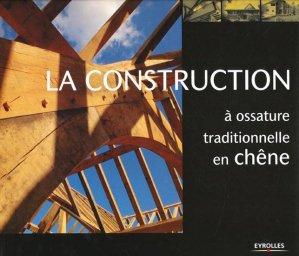 La construction à ossature traditionnelle en chêne - eyrolles - 9782212119695 -