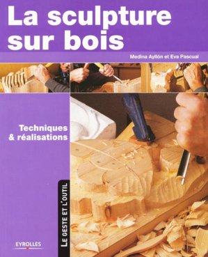 La sculpture sur bois - eyrolles - 9782212121469 -
