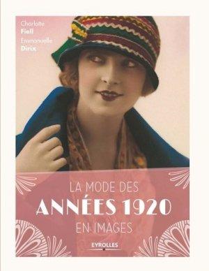 La mode des années 1920 en images - eyrolles - 9782212140132 -