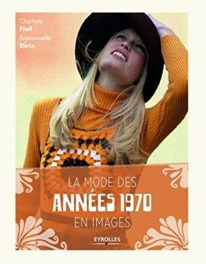 La mode des années 1970 en images - eyrolles - 9782212140804 -