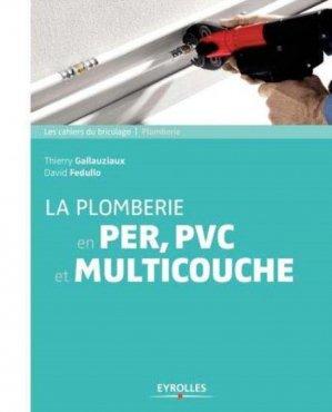 La plomberie en PER, PVC et multicouche - eyrolles - 9782212140910 -