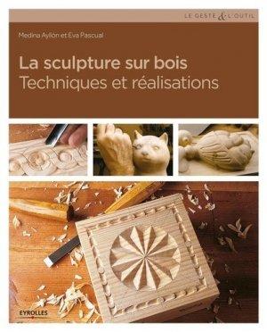 La sculpture sur bois - Eyrolles - 9782212143430 -