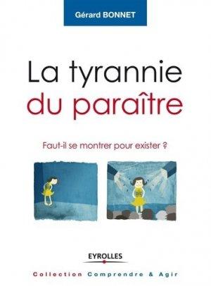 La tyrannie du paraître - eyrolles - 9782212556216