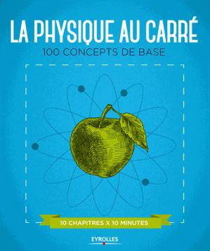 La physique au carré - eyrolles - 9782212567274 -
