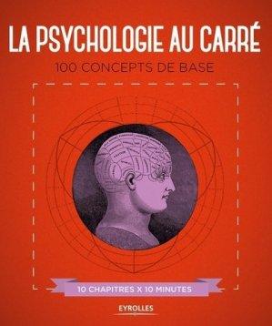 La psychologie au carré - eyrolles - 9782212567281 -