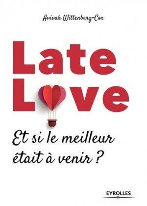 Late love. Et si le meilleur était à venir ? - Eyrolles - 9782212570298 -
