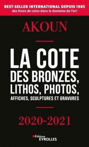 La Cote des bronzes, lithos, photos, affiches, sculptures et gravures - eyrolles - 9782212572711 -