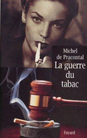 La guerre du tabac - Fayard - 9782213598987 -