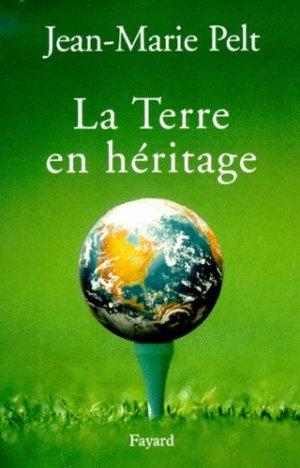 La Terre en héritage - Fayard - 9782213606262 -