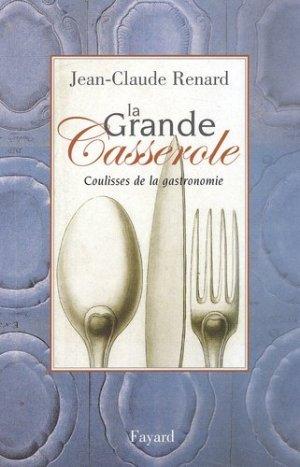 La grande Casserole. Coulisses de la gastronomie - Fayard - 9782213614267 -