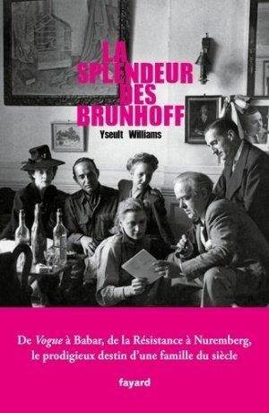 La splendeur des Brunhoff - Fayard - 9782213704821 -