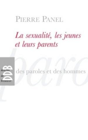 La sexualité, les jeunes et leurs parents - desclee de brouwer - 9782220062389 -