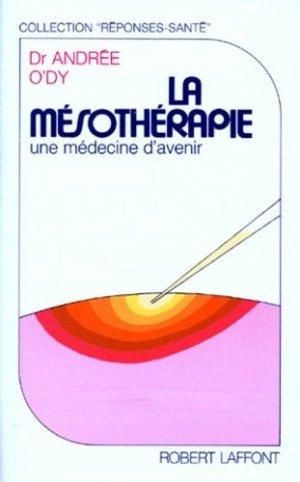 LA MESOTHERAPIE. Une médecine d'avenir - Robert Laffont - 9782221042816 -