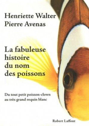 La Fabuleuse histoire du nom des poissons - robert laffont - 9782221113561 -