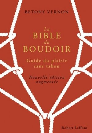 La Bible du Boudoir - robert laffont - 9782221196410 -
