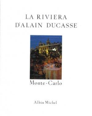 La Riviera d'Alain Ducasse. Recettes au fil du temps - Albin Michel - 9782226053947 -