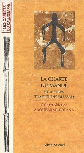 La Charte du Mandé et autres traditions du Mali - Albin Michel - 9782226137364 -